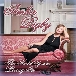 Amber Digby - The World You're Living In