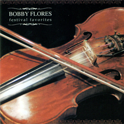 Bobby Flores - Festival Favorites