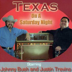Johnny Bush & Justin Trevino - Texas On A Saturday Night